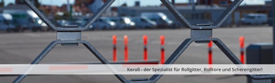 Keroll - der Spezialist für Rollgitter, Rolltore und Scherengitter!